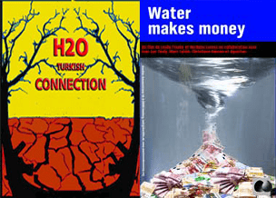 Locandine WaterMakesMoney e H2O Turkish Connection